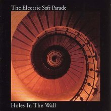 electric soft Holes In The Wall_The Electric Soft Parade