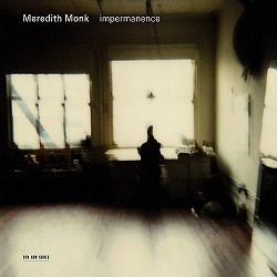 Meredith_Monk_-_Impermanence